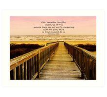 Romans 8:18 Art Print