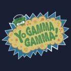 Yo Gamma Gamma!  by Fanboy30