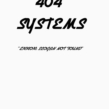 404 Systems by Bigheadblue