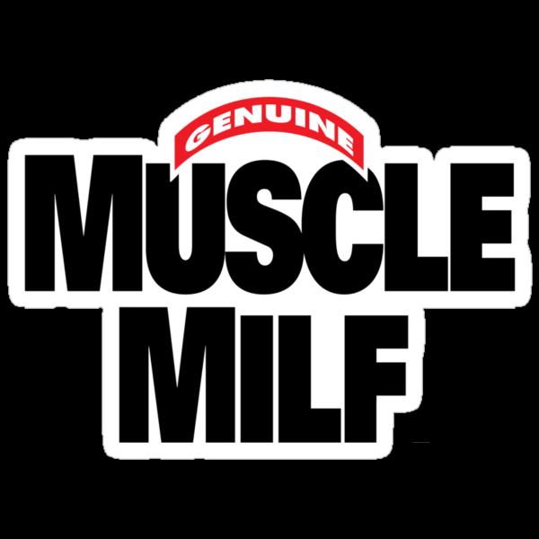 Muscle Milf T-Shirt by MrAmpsycho