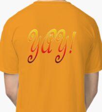 Yay! Classic T-Shirt