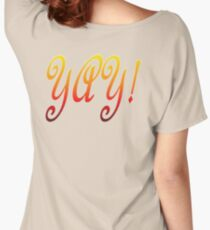 Yay! Women's Relaxed Fit T-Shirt