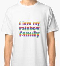 i love my rainbow family Classic T-Shirt
