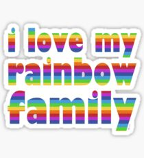 i love my rainbow family Sticker