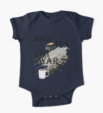 make tea not war One Piece - Short Sleeve