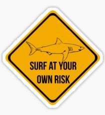 Sharks. Surf at your own risk Sticker