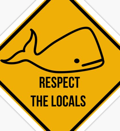 Save the whales. Respect the locals caution sign. Sticker