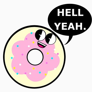 HELL YEAH Donut by giantrabbit