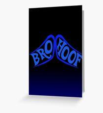 BROHOOF! (blue) Greeting Card