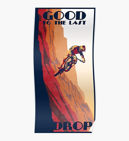 retro style mountain bike poster: Good to the Last Drop Poster
