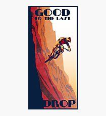 retro style mountain bike poster: Good to the Last Drop Photographic Print