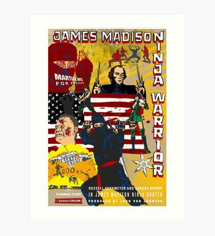 James Madison - Ninja Warrior! Art Print