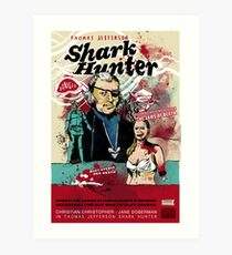Thomas Jefferson - Shark Hunter! Art Print