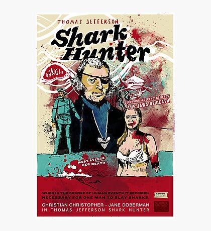 Thomas Jefferson - Shark Hunter! Photographic Print