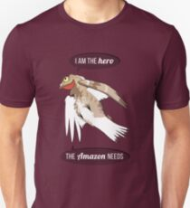 I am the hero the Amazon needs T-Shirt