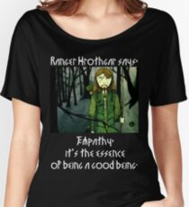 Ranger Hrothgar Says - The Essence of Goodness (dark colour t's) Women's Relaxed Fit T-Shirt