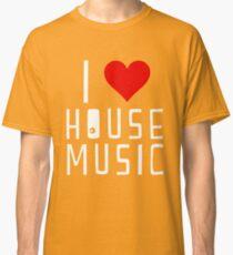 i love house music Classic T-Shirt