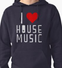 i love house music Pullover Hoodie