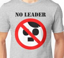 NO LEADER - with black script Unisex T-Shirt