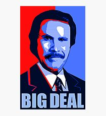 Anchorman Big Deal - Hope design Photographic Print