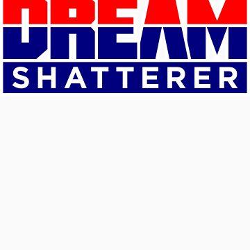 DREAM Shatterer by BiggStankDogg