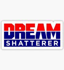 DREAM Shatterer Sticker