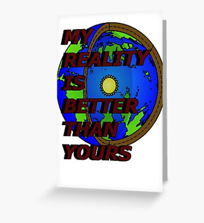 my reality (hollow earth) Greeting Card