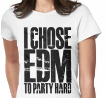 I Chose EDM To Party Hard (black) Womens Fitted T-Shirt