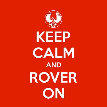 Keep Calm and Rover On (sticker) by Tobes00