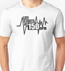 Life starts at 150 BPM Unisex T-Shirt