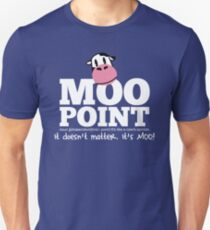 A Moo Point Unisex T-Shirt