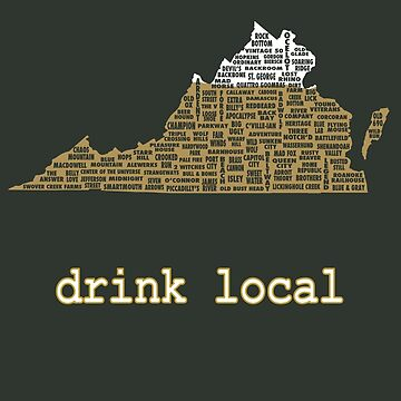Drink Local - Virginia Beer Shirt by uncmfrtbleyeti