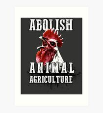 Abolish Animal Agriculture Art Print