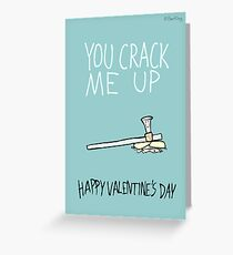 You Crack Me Up Greeting Card