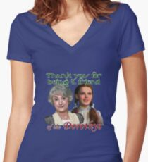Thank you for being a friend of The Dorothys Fitted V-Neck T-Shirt