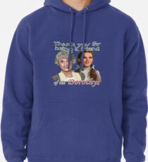 Thank you for being a friend of The Dorothys Pullover Hoodie