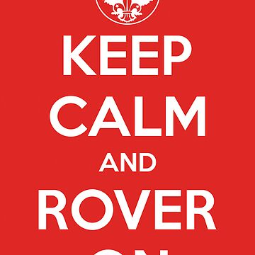 Keep Calm and Rover On (tshirt) by Tobes00