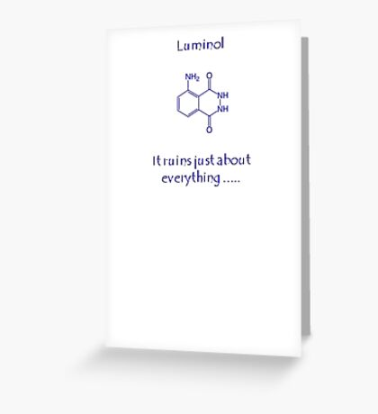 Luminol: It Ruins Just About Everything Greeting Card