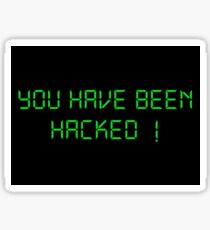 Funny Hacker Text: You have been Hacked Sticker