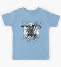 Everything is Rubbish -monochrome Kids Tee
