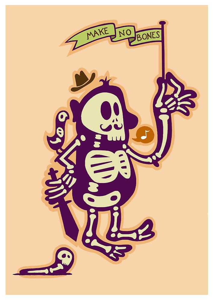 Make no bones by MonsterMan