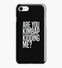 Are You Kimbap Kidding Me? iPhone Case/Skin