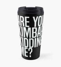 Are You Kimbap Kidding Me? Travel Mug
