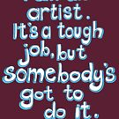 Somebody's got to do it.  by micklyn
