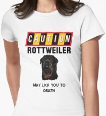 Caution Rottweiler May Lick You To Death Women's Fitted T-Shirt