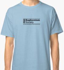 Euphemism Society Tee Classic T-Shirt