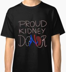 Proud Kidney Donor Classic T-Shirt