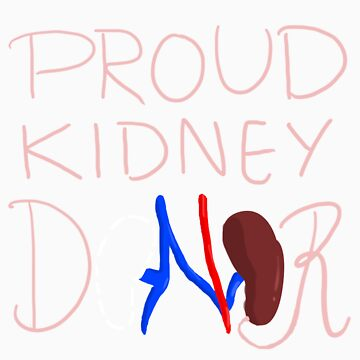 Proud Kidney Donor by TheMarianoGG