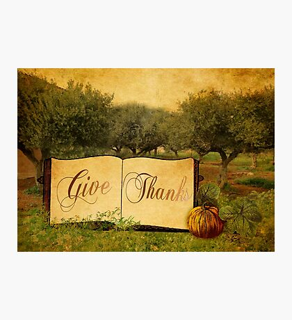 Give Thanks at Thanksgiving Photographic Print