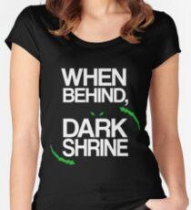 When Behind, Dark Shrine Women's Fitted Scoop T-Shirt